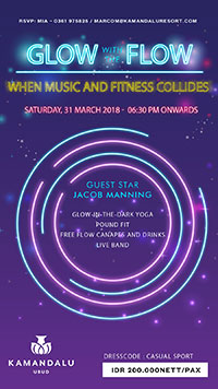 Glow Flow Party on 31 March 2018 - Dark Rave Yoga, Pound Fit and After Party in the dark at Kamandalu Ubud, Bali